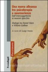 una nuova alleanza tra psicoterapia e neuroscienze