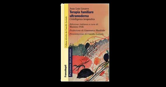 Terapia familiare ultramoderna. L'intelligenza terapeutica - Juan Luis Linares IEFCoS